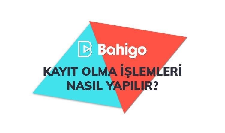 Bahigo Kayıt Olma
